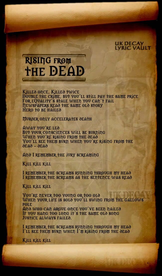 Lyrics to Rising from the Dead by UK Decay. Copyright UK Decay 1982