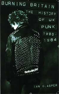 picture of the book,'Burning Britain: The History Of UK Punk, 1980 - 1984', available through Cherry Red Books in August 2004