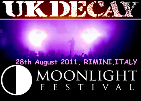 UK Decay live @ Moonlight Festival. Rimini, Italy. Sunday August 28th, 2011