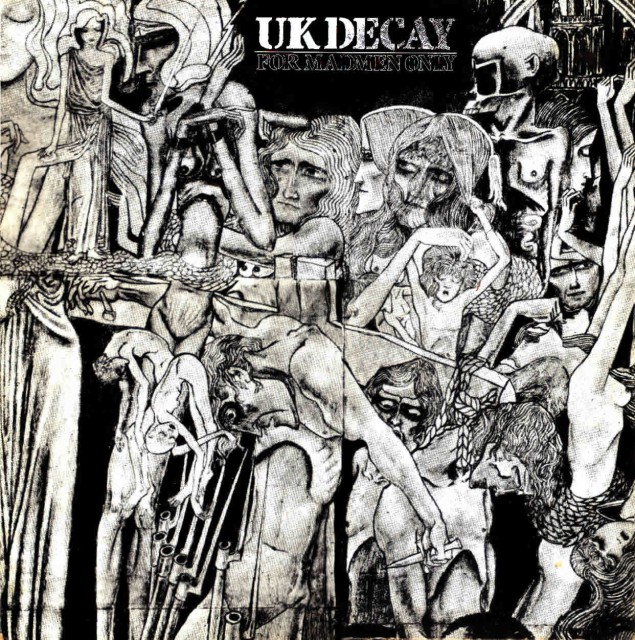 For Madmen Only; UK Decay: Fresh Records, UK Decay Records: 1981: front